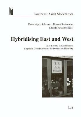 Hybridising East and West: Tales Beyond Westernisation (Paperback)