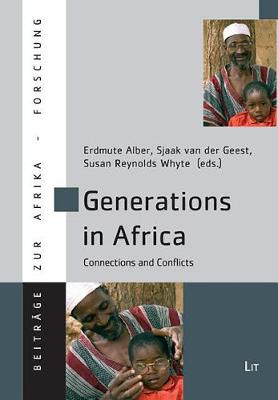 Generations in Africa: Connections and Conflicts - Beitrage zur Afrikaforschung No. 33 (Paperback)