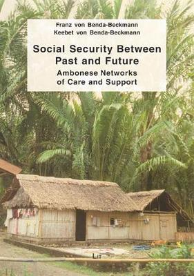 Social Security Between Past and Future: Ambonese Networks of Care and Support - Ethnologie: Forschung und Wissenschaft No. 13 (Paperback)