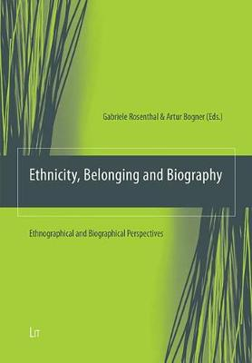 Ethnicity, Belonging and Biography: Ethnographical and Biographical Perspectives - Ethnologie: Forschung und Wissenschaft No. 16 (Paperback)