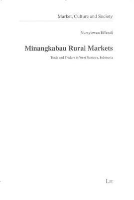 Minangkabau Rural Markets: Trade and Traders in West Sumatra, Indonesia (Paperback)