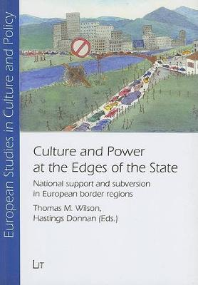 Culture and Power at the Edges of the State: National Support and Subversion in European Border Regions (Paperback)