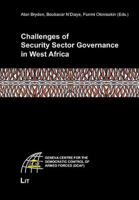 Challenges of Security Sector Governance in West Africa - Geneva Centre for the Democratic Control of Armed Forces (DCAF) (Paperback)