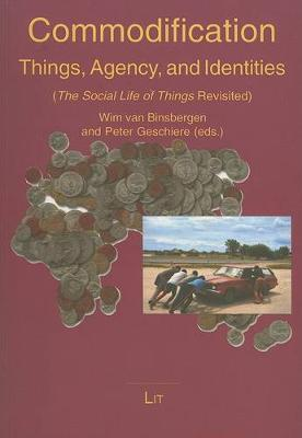 Commodification: Things, Agency and Identities (Paperback)