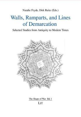 Walls, Ramparts, and Lines of Demarcation: Selected Studies from Antiquity to Modern Times (Paperback)