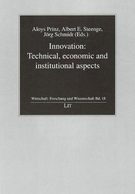 Innovation: Technical, Economic and Institutional Aspects (Hardback)