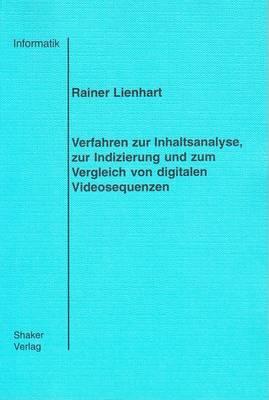 Verfahren zur Inhaltsanalyse, zur Indizierung und zum Vergleich von Digitalen Videosequenzen - Berichte aus der Informatik 1 (Paperback)