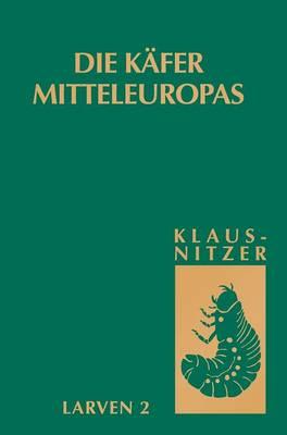 Die K fer Mitteleuropas, Bd. L2: Myxophaga, Polyphaga 1 (Hardback)