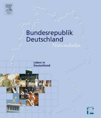 Nationalatlas, Gelebtes Deutschland: Germany, A Synopsis (Hardback)