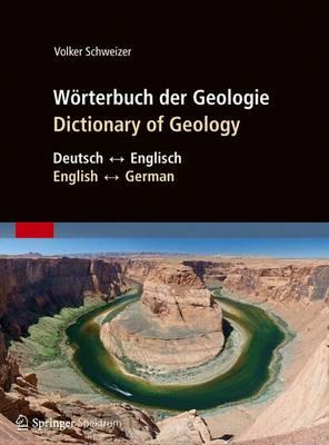 Worterbuch der Geologie / Dictionary of Geology: Deutsch - Englisch/English - German (Hardback)