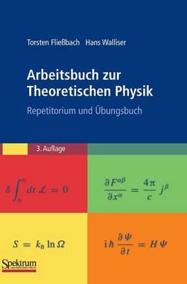 Arbeitsbuch Zur Theoretischen Physik: Repetitorium Und  bungsbuch (Hardback)