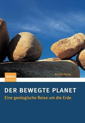 Der Bewegte Planet: Eine Geologische Reise Um Die Erde (Paperback)