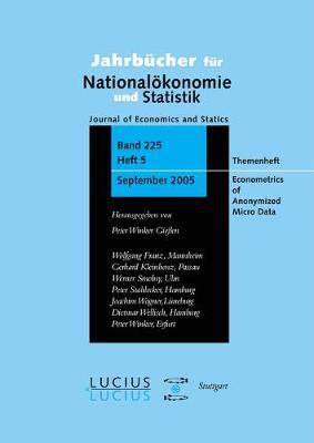 Econometrics of Anonymized Micro Data: Sonderheft 5/2005 Jahrbucher fur Nationaloekonomie und Statistik (Paperback)