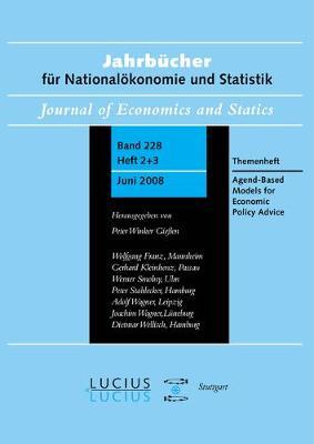 Agent Based Models for Economic Policy Advice: Sonderausgabe von Heft 2+3/Bd. 228 Jahrbucher fur Nationaloekonomie und Statistik (Paperback)