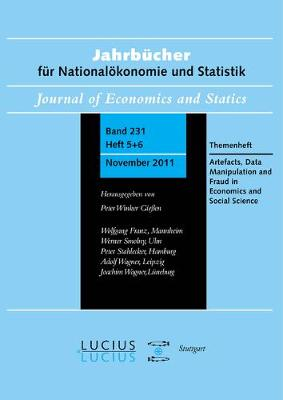 Methodological Artefacts, Data Manipulation and Fraud in Economics and Social Science: Themenheft 5+6/Bd. 231(2011) Jahrbucher fur Nationaloekonomie und Statistik (Hardback)