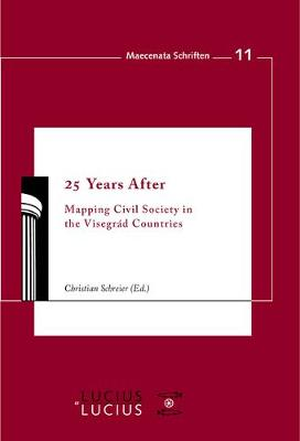 25 Years After: Mapping Civil Society in the Visegrad Countries - Maecenata Schriften 11 (Paperback)