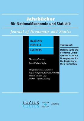 Determinants and Economic Consequences of Youth Unemployment at the Beginning of the 21st Century: Themenheft Jahrbucher fur Nationalokonomie und Statistik 4+5/2015 (Paperback)