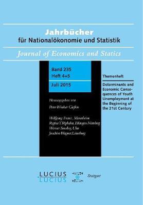 Determinants and Economic Consequences of Youth Unemployment at the Beginning of the 21st Century: Themenheft Jahrbucher fur Nationaloekonomie und Statistik 4+5/2015 (Paperback)
