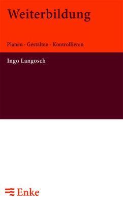 Weiterbildung: Planen - Gestalten - Kontrollieren (Paperback)