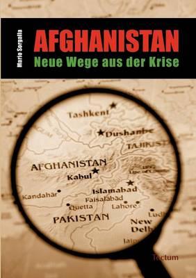 Afghanistan - Neue Wege Aus Der Krise (Paperback)