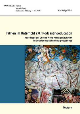 Filmen Im Unterricht 2.0/Podcastingeducation (Paperback)