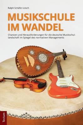 Musikschule Im Wandel: Chancen Und Herausforderungen Fur Die Deutsche Musikschullandschaft Im Spiegel Des Normativen Managements (Hardback)