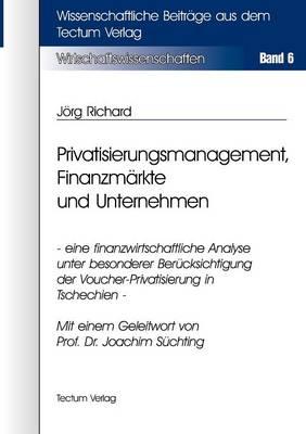 Privatisierungsmanagement, Finanzm Rkte Und Unternehmen (Paperback)
