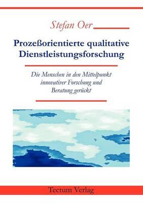 Proze Orientierte Qualitative Dienstleistungsforschung (Paperback)