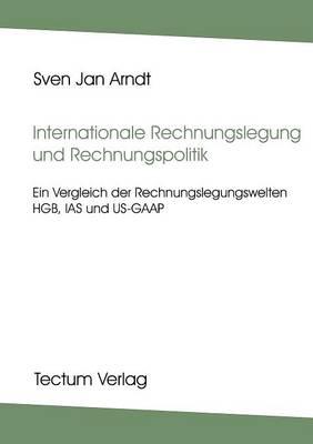 Internationale Rechnungslegung Und Rechnungslegungspolitik (Paperback)