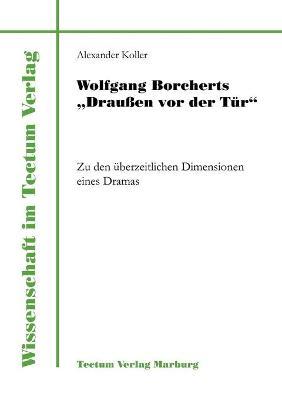 """Wolfgang Borcherts """"Drau En VOR Der T R"""" - Wissenschaft Im Tectum-Verlag (Paperback)"""