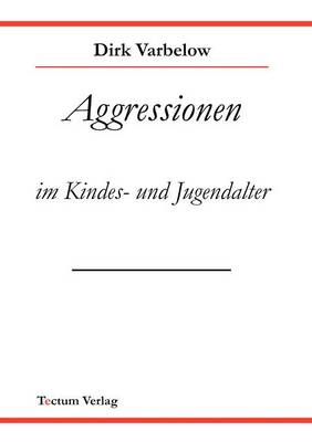 Aggressionen Im Kinder - Und Jugendalter (Paperback)