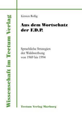 Aus Dem Wortschatz Der F.D.P. - Wissenschaft Im Tectum Verlag (Paperback)