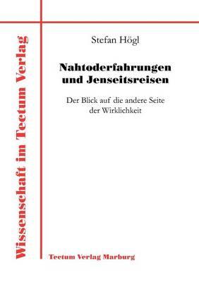 Nahtoderfahrungen Und Jenseitsreisen (Paperback)