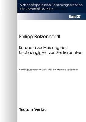 Konzepte Zur Messung Der Unabh Ngigkeit Von Zentralbanken (Paperback)