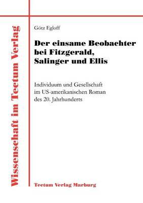 Der Einsame Beobachter Bei Fitzgerald, Salinger Und Ellis - Wissenschaft Im Tectum Verlag (Paperback)