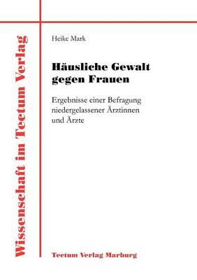 H Usliche Gewalt Gegen Frauen - Wissenschaft Im Tectum Verlag (Paperback)