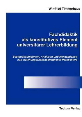 Fachdidaktik ALS Konstitutives Element Universit Rer Lehrerbildung (Paperback)