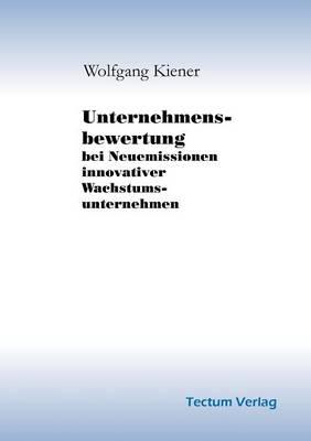Unternehmensbewertung Bei Neuemissionen Innovativer Wachstumsunternehmen (Paperback)