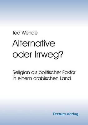 Alternative Oder Irrweg? (Paperback)