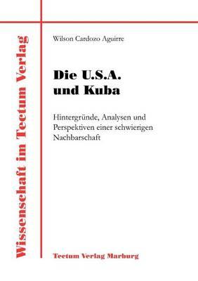 Die U.S.A. Und Kuba - Wissenschaft Im Tectum Verlag (Paperback)