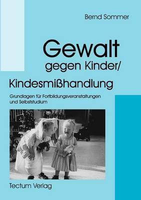 Gewalt Gegen Kinder/Kindesmi Handlung (Paperback)