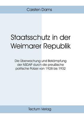 Staatsschutz in Der Weimarer Republik (Paperback)