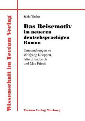 Das Reisemotiv Im Neueren Deutschsprachigen Roman - Wissenschaft Im Tectum Verlag (Paperback)