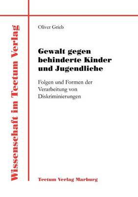 Gewalt Gegen Behinderte Kinder Und Jugendliche - Wissenschaft Im Tectum Verlag (Paperback)