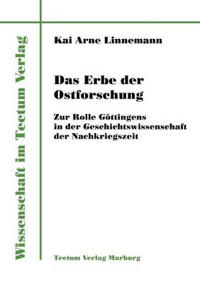 Das Erbe Der Ostforschung (Paperback)