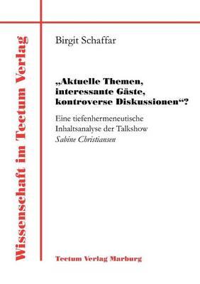 """Aktuelle Themen, Interessante G Ste, Kontroverse Diskussionen""? (Paperback)"
