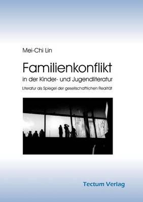 Familienkonflikt in Der Kinder- Und Jugendliteratur (Paperback)