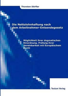 Die Nettolohnhaftung Nach Dem Arbeitnehmer-Entsendegesetz (Paperback)