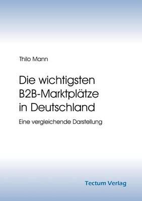 Die Wichtigsten B2B-Marktpl Tze in Deutschland (Paperback)