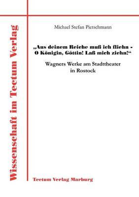 """""""Aus Deinem Reiche Mu Ich Fliehn - O K Nigin, G Ttin! La Mich Ziehn!"""" (Paperback)"""